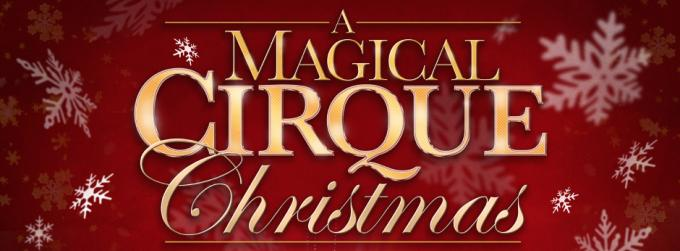 A Magical Cirque Christmas at Tower Theatre